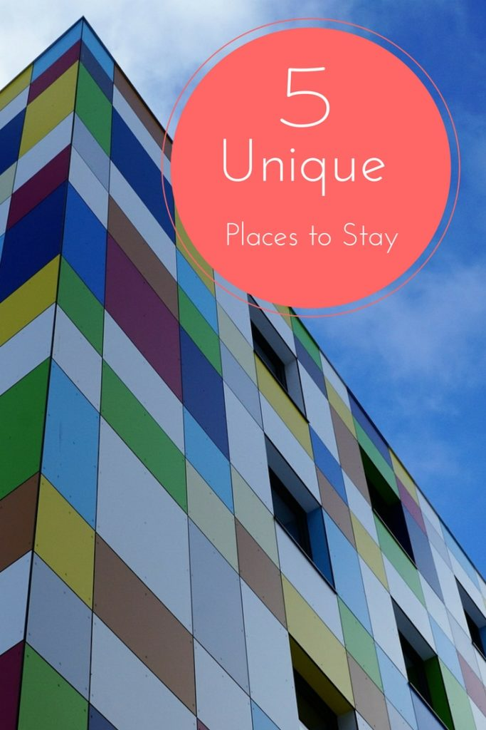 5 Unique Places to Stay